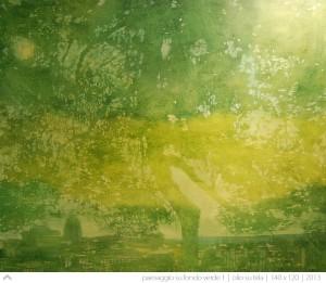 paesaggio-su-fondo-verde-(1)---140x120---2013
