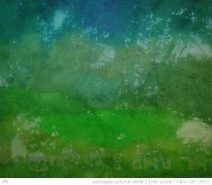paesaggio-su-fondo-verde-(2)---140x120---2013
